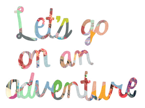 Let's go on an adventure | Travel Inspire Create